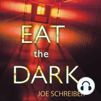 Eat the Dark