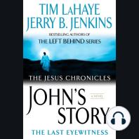 John's Story: the Last Eyewitness (The Jesus Chronicles)