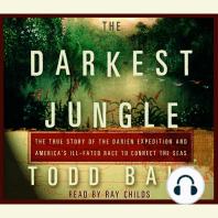 The Darkest Jungle