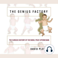 The Genius Factory: The Secret History of the Nobel Prize Sperm Bank
