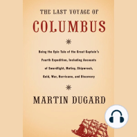 The Last Voyage of Columbus: Being the Epic Tale of the Great Captain's Fourth Expedition Including Accounts of Swordfight, Mutiny, Shipwreck, Gold, War, Hurrican, and Discovery