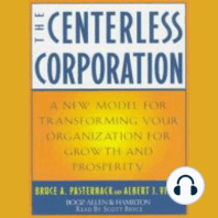 The Centerless Corporation: A New Model for Transforming Your Organization for Growth and Prosperity