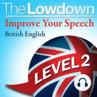 Lowdown, The: Improve Your Speech - British English: Level 2