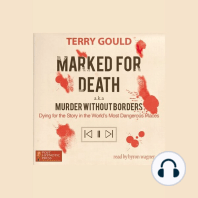 Marked for Death a.k.a Murder Without Borders: Dying For the Story in the World'S Most Dangerous Places