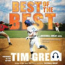 Best of the Best: A Baseball Great Novel