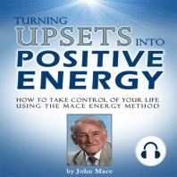 Turning Upsets Into Positive Energy