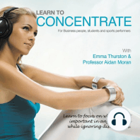 Learn to Concentrate: For Business People, Students and Sports Performers