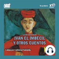 Ivan El Imbecil Y Otros Cuentos