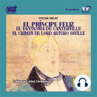 El Principe Feliz/El Fantasma De Canterville/El Crimen De Lord Arturo Saville