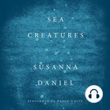 Sea Creatures: A Novel