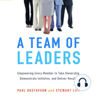 A Team of Leaders: Empowering Every Member to Take Ownership, Demonstrate Initiative, and Deliver Results