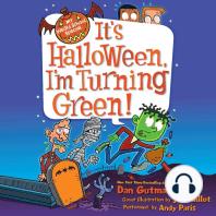It's Halloween, I'm Turning Green!