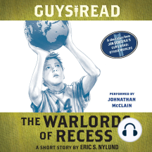 Guys Read: The Warlords of Recess: A Short Story from Guys Read: Other Worlds