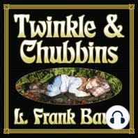 Twinkle and Chubbins