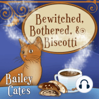 Bewitched, Bothered, & Biscotti