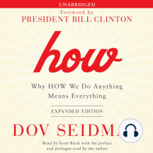 How: Why HOW We Do Anything Means Everything: Expanded Edition