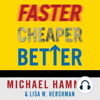 Faster Cheaper Better