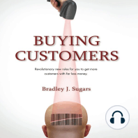 Buying Customers: Revolutionary New Rules for You to Get More Customers With Far Less Money.