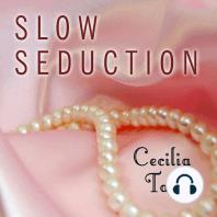 Slow Seduction