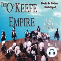 The O'Keefe Empire