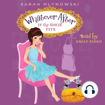 If the Shoe Fits: Whatever After, Book 2