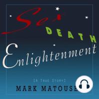 Sex Death Enlightenment