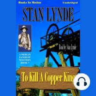 To Kill a Copper King