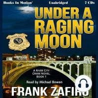 Under a Raging Moon