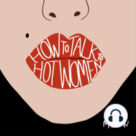 How to Talk to Hot Women