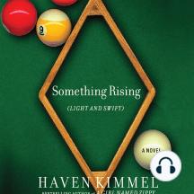 Something Rising (Light and Swift): A Novel