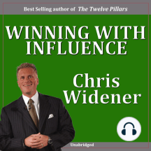 Winning with Influence: Becoming a Person Others Want to Follow