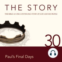 Story, NIV, The: Chapter 30 - Paul's Final Days: The Bible as One Continuing Story of God and His People