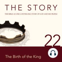 Story, NIV, The: Chapter 22 - The Birth of the King: The Bible as One Continuing Story of God and His People