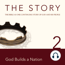 Story, NIV, The: Chapter 2 - God Builds a Nation: The Bible as One Continuing Story of God and His People