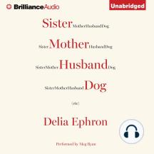Sister Mother Husband Dog: Etc.