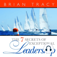 The 7 Secrets of Exceptional Leadership