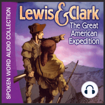 The Lewis & Clark Expedition: The Great American Expedition