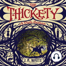 Thickety, The: A Path Begins