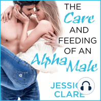 The Care and Feeding of an Alpha Male