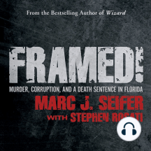 Framed!: Murder, Corruption, and a Death Sentence in Florida