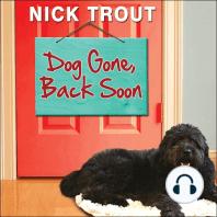 Dog Gone, Back Soon