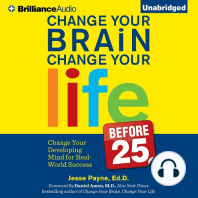 Change Your Brain, Change Your Life (Before 25)