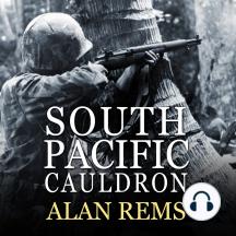 South Pacific Cauldron: World War Ii's Great Forgotten Battlegrounds