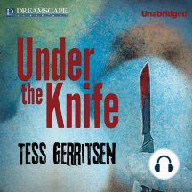 Under the Knife: Passion, Intrigue, and Murder Make a Deadly Prescription...
