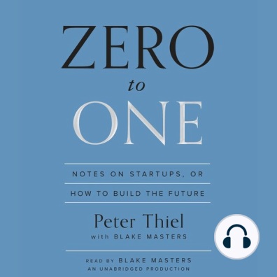 Zero to One by Peter Thiel and Blake Masters - Listen Online