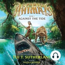 Against the Tide: Spirit Animals, Book 5