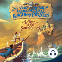 Very Nearly Honorable League of Pirates, The: The Terror of the Southlands Unabr