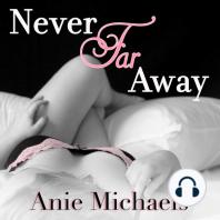 Never Far Away