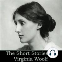 Virginia Woolf - The Short Stories