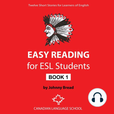 Easy Reading for ESL Students: Book 1 by Johnny Bread and Elizabeth White -  Listen Online
